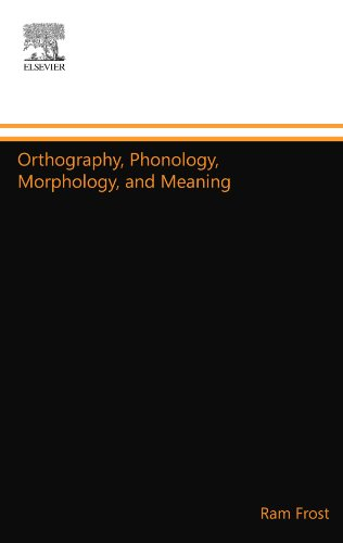 Orthography, Phonology, Morphology, and Meaning