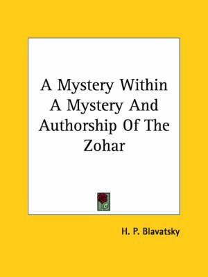 [(A Mystery Within a Mystery and Authorship of the Zohar)] [By (author) Helene Petrovna Blavatsky ] published on (December, 2005)