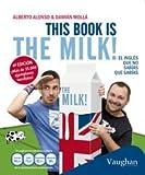 This Book is the Milk! El inglés que no sabías que sabías