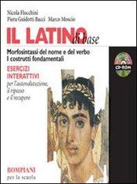 Il latino di base. Teoria e esercizi. Con repertori e materiali per recupero. Per i Licei e gli Ist. Magistrali. Con CD-ROM: 1