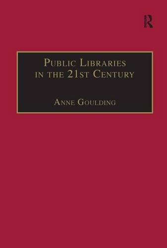 Public Libraries in the 21st Century: Defining Services and Debating the Future