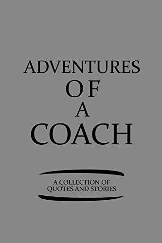 Adventures Of A Coach A Collecti...