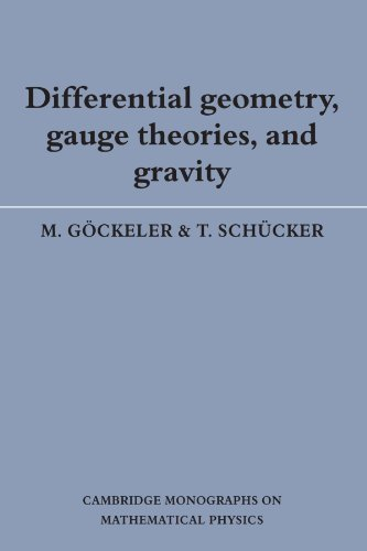 Differential Geometry, Gauge Theories, and Gravity (Cambridge Monographs on Mathematical Physics) by M. G?ckeler (1989-07-28)