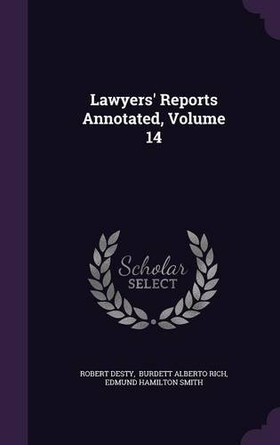 Lawyers' Reports Annotated, Volume 14