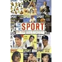 The Best of Sport: Classic Writing from the Golden Era of Sports