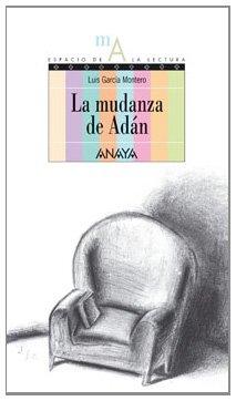 La mudanza de Adán: 4 (Libros Para Jóvenes - Espacio De La Lectura) por Luis García Montero