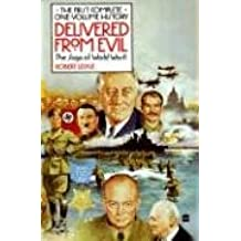 Delivered from Evil: The Saga of World War II: The First Complete One-Volume History
