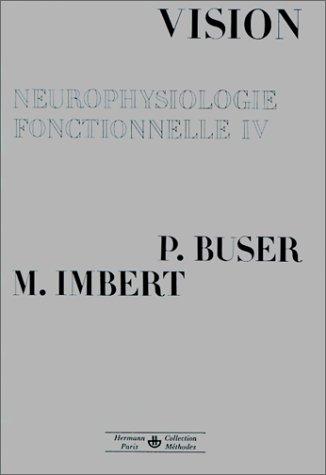 Neurophysiologie - Fonctionnelle, tome IV : Vision
