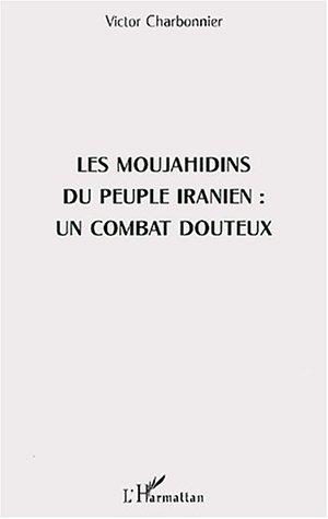 Les Moujahidins du peuple iranien : un combat douteux par Victor Charbonnier