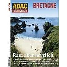 ADAC Reisemagazin: Bretagne. Rau aber Herzlich