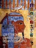 70 Grandes misterios del Antiguo Egipto (Setentas (libros Blume)) por Bill Manley