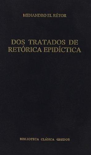 DOS Tratados de Retorica Epiditica (Biblioteca clásica Gredos) por Menandro