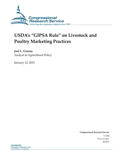 "USDA's ""GIPSA Rule"" on Livestock and Poultry Marketing Practices (CRS Reports)"