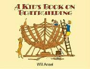 Dyer Boote (A Kid's Book on Boatbuilding)