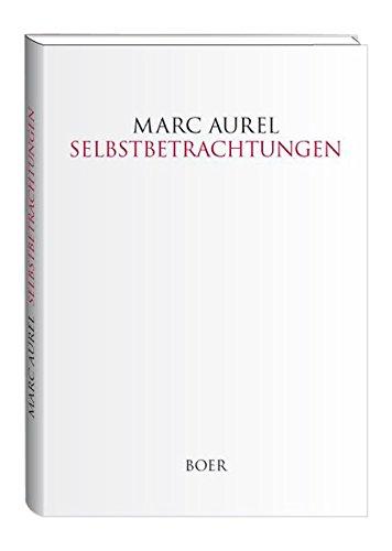 Preisvergleich Produktbild Selbstbetrachtungen: Übersetzt und eingeleitet von Otto Kiefer