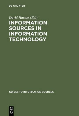 [Information Sources in Information Technology] (By: David Haynes) [published: January, 1990]