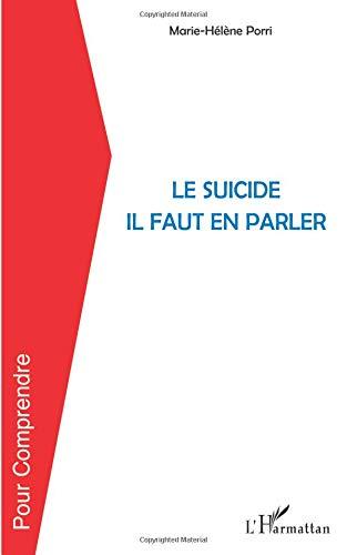 Le suicide il faut en parler par Marie-Hélène Porri