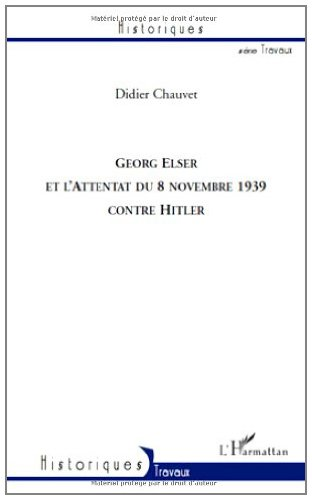 Georg Elser et l'attentat du 8 novembre 1939 contre Hitler