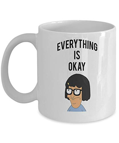 LUOBOGAN Everything is Okay Tina Belcher - 11-oz Bobs Burgers TV Show Funny Coffee Mug Cup Made of White Ceramic with Large Handle is Idea for Bob's Burgers Fans. (Bobs Halloween Tina Burgers)