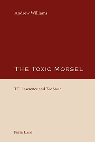 The Toxic Morsel: T.E. Lawrence and