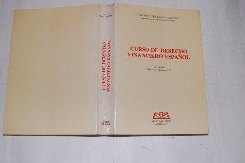 Curso de derecho financiero español por Jose Juan Ferreiro Lapatza
