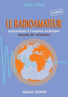 Le radioamateur : Préparation à l'examen technique, manuel de référence