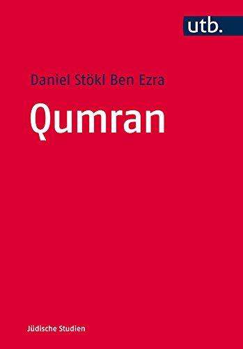 Qumran: Die Texte vom Toten Meer und das antike Judentum (Judische Studien) por Daniel Stökl Ben Ezra