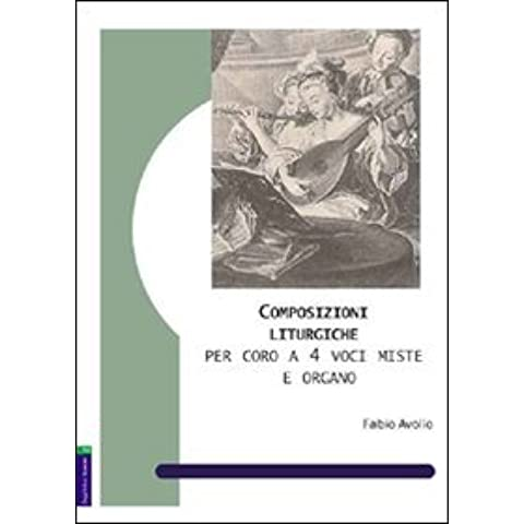 Composizioni liturgiche per coro a 4 voci miste e organo
