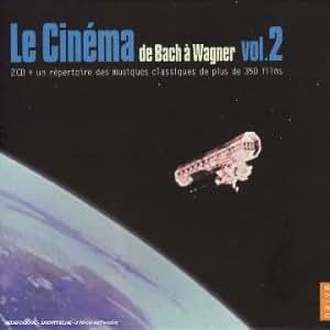 Le Cinéma de Bach à Wagner Vol. 2