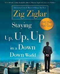 Staying Up, Up, Up in a Down, Down World by Zig Ziglar (2011-09-06)