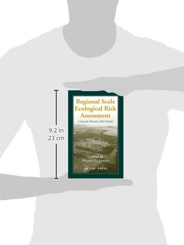 Regional Scale Ecological Risk Assessment: Using the Relative Risk Model (Environmental Ecological Risk Assessment)