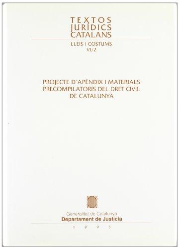 Projecte d'apèndix i materials precompilatoris del dret civil de Catalunya (Textos Jurídics Catalans)