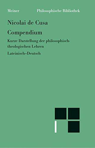 Schriften in deutscher Übersetzung / Compendium. Kompendium: Kurze Darstellung der philosophisch-theologischen Lehren (Philosophische Bibliothek)