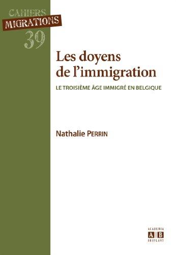 Les doyens de l'immigration : Le tro...
