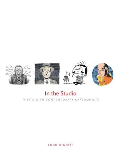 In the Studio: Visits with Contemporary Cartoonists por Todd Hignite