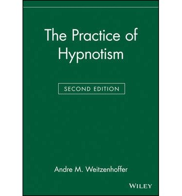 [(The Practice of Hypnotism)] [ By (author) Andre M. Weitzenhoffer ] [January, 2000]