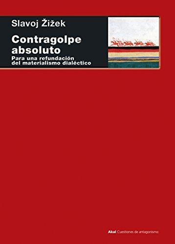 CONTRAGOLPE ABSOLUTO (Cuestiones de antagonismo nº 89) por SLAVOJ ZIZEK
