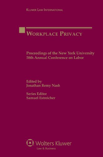 Workplace Privacy: Proceedings of the New York 58th Annual Conference on Labor (Porceedings of the New York University Annual Conference on Labor)