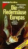 Die Fledermäuse Europas: Kennen - bestimmen - schützen - Wilfried Schober