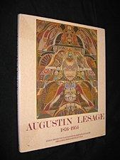 Augustin Lesage, 1876-1954: [exposition présentée à Arras, musée des Beaux-Arts et à Béthune, musée de l'hôtel de Beaulaincourt, 15 octobre 1988 - 15 ... - 10 juillet 1989, au Caire, automne 1989]