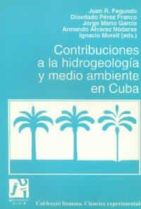 Contribuciones a la hidrogeología y medio ambiente en Cuba (Summa Ciències Experimentals) por P. et. al. Cervantes González