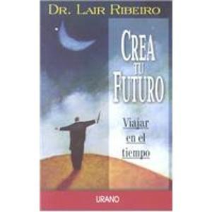 Descargar Libro Crea tu futuro (Programación Neurolingüística) de Lair Ribeiro