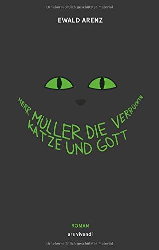Buchseite und Rezensionen zu 'Herr Müller, die verrückte Katze und Gott' von Ewald Arenz