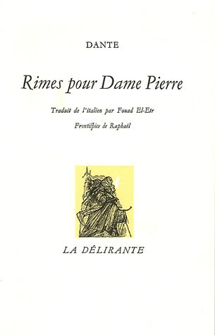 Rimes pour Dame Pierre : Edition bilingue français-italien par Dante
