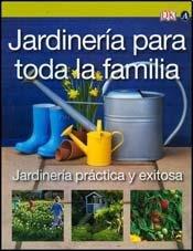 Jardineria para toda la familia/Gardening for the whole family por Lia Leendertz