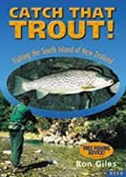 Catch That Trout!: Fishing New Zealand's South Island Troutfishing Waters
