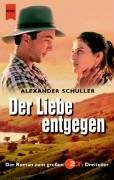 Der Liebe entgegen. Der Roman zum grossen ZDF- Dreiteiler.