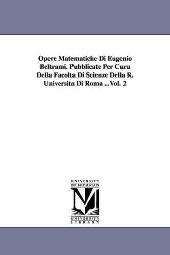 Opere Matematiche Di Eugenio Beltrami. Pubblicate Per Cura Della Facolta Di Scienze Della R. Universita Di Roma ...Vol. 2