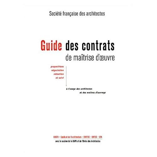Guide des contrats de maitrise d'oeuvre à l'usage des architectes et des maîtres d'ouvrage