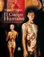 El cuerpo humano / The human body: La maravilla del cuerpo revelada / The wonder of the body revealed por Rubens Filguth